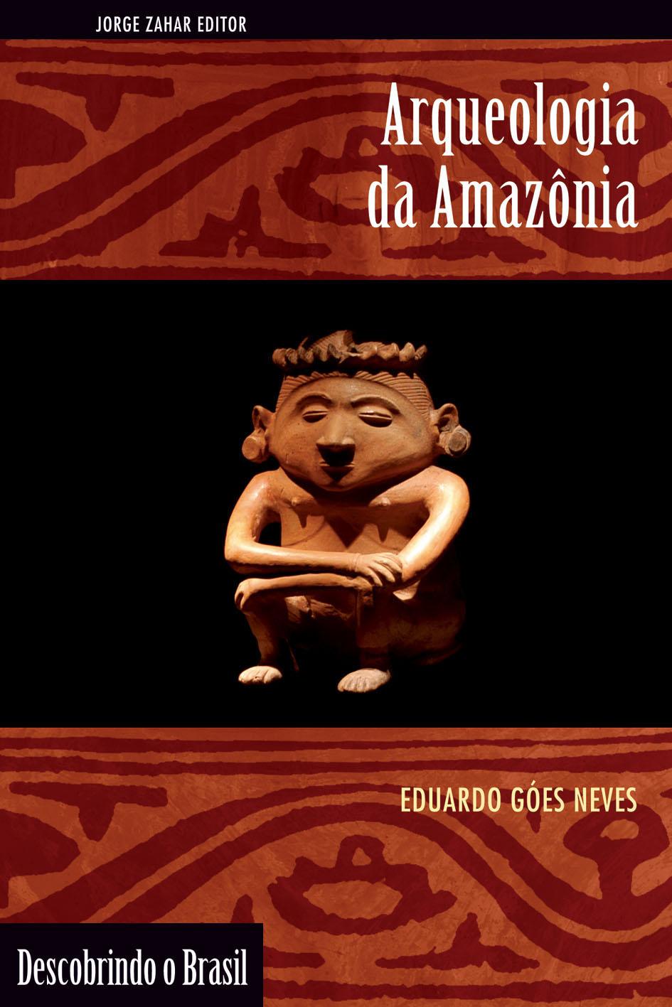 19-livro-arqueologia-da-amazonia-por-eduardo-goes-neves